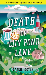 Death on Lily Pond Lane, Hamptons Murder Mystery Book 2 by Carrie Doyle